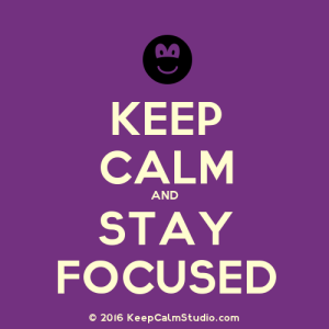 KeepCalmStudio.com-[Smile]-Keep-Calm-And-Stay-Focused